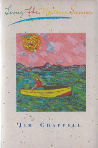 Jim Chappell: Living the Northern Summer -17201 Cassette Tape