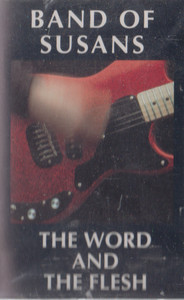 Band of Susans: The Word and the Flesh -7517 Cassette Tape