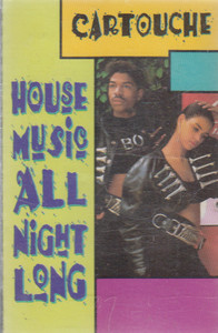 Cartouche: House Music All Night Long Cassette Tape