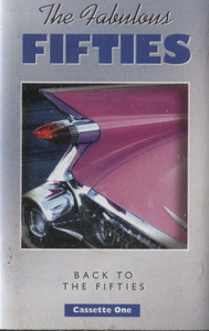 The Fabulous Fifties, Back to the Fifties - #1 Cassette Tape