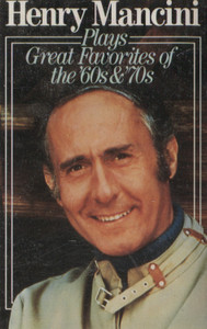 Henry Mancini: Plays Great Favorites of the 60's & 70's -15934 Cassette Tape