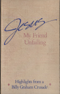 Jesus My Friend Unfailing - Highlights from the Billy Graham Crusade Cassette Tape