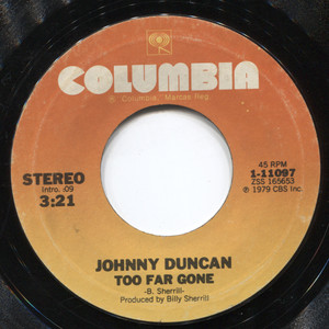 "Johnny Duncan: Too Far Gone / The Lady in the Blue Mercedes - 7"" Vinyl 45 rpm Record"