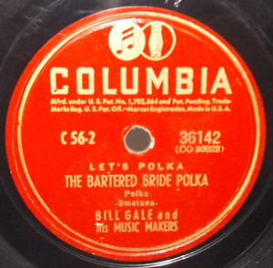 Bill Gale & His Music Makers: Clarinet Polka / The Bartered Bride Polka - 78 rpm Record