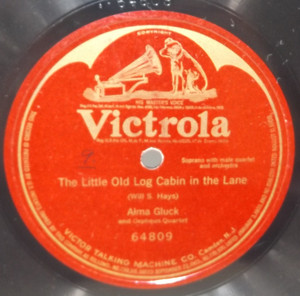 Alma Gluck: The Little Old Log Cabin in the Lane - One Sided 78 rpm Record