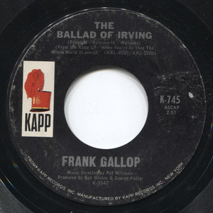 """Frank Gallop: The Ballad Of Irving / Phil Leeds: Would You Believe It? - 7"""" Vinyl 45 rpm Record"""