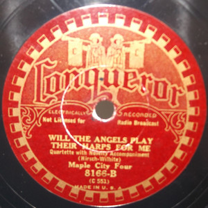 Maple City Four: Will the Angels Play Their Harps for Me / Two Little Pretty Birds - 78 rpm Record