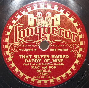 Mac and Bob: That Silver Haired Daddy of Mine / When I was a Boy from the Mountains - 78 rpm Record