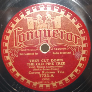 Carson Robison Trio: She was Bred in Old Kentucky / They Cut Down the Old Pine Tree - 78 rpm Record