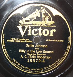 A.C. (Eck) Robertson: Done Gone / Sallie Johnson and Billy in the Low Ground - 78 rpm Record