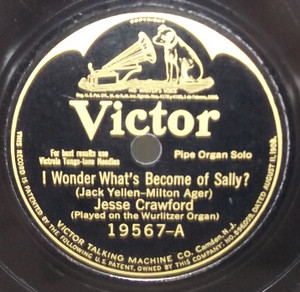 Jesse Crawford: I Wonder What's Become of Sally? / The Pal That I Loved Stole the Gal That I Loved - 78 rpm Record