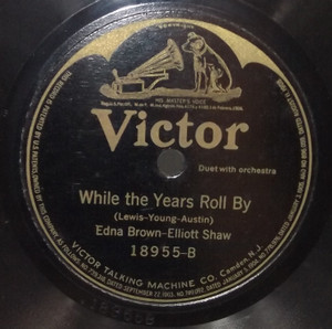 Edna Brown & Elliot Shaw: While the Years Roll By / Henry Burr: Mary, Dear - 78 rpm Record