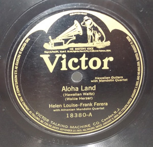 Helen Louise & Frank Ferera: Hawaii I'm Lonesome for You / Aloha Land - 78 rpm Record
