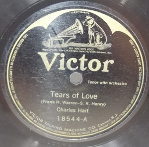 Henry Burr: Wait and See (You'll Want Me Back) / Charles Hart: Tears of Love - 78 rpm Record