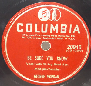 George Morgan: Whistle My Love / Be Sure You Know - 78 rpm Record