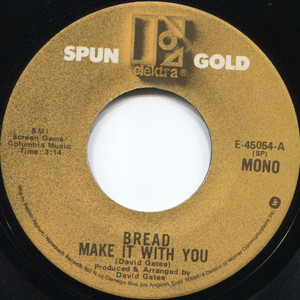 Bread: It Don't Matter To Me / Make It With You - 45 rpm Vinyl Record