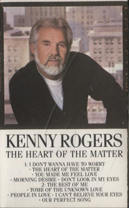 Kenny Rogers: The Heart of the Matter - Audio Cassette Tape