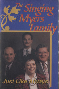 The Singing Myers Family: Just Like Always - Audio Cassette Tape