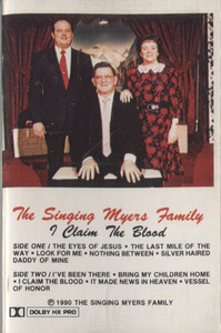 The Singing Myers Family: I Claim the Blood - Audio Cassette Tape