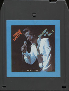 Conway Twitty: Greatest Hits, Volume II - 8 Track Tape