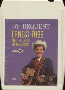Ernest Tubb and the Texas Troubadours: By Request - 8 Track Tape