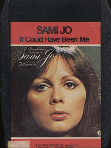 Sami Jo: It Could Have Been Me - 8 Track Tape