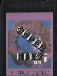 Various Artists: Super Hits 1973, Volume 5 - 8 Track Tape