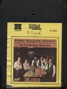 Michigan Polka-Tels: Sing, Dance, Drink - 8 Track Tape