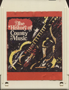 Various Artists: The History of Country Music, Volume 4 - 8 Track Tape