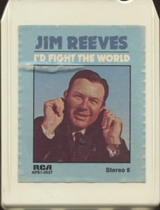 Jim Reeves: I'd Fight the World - 8 Track Tape