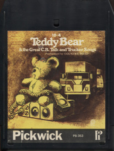 Country Road: 10-4 Teddy Bear & the Great CB Talk and Trucker Songs - 8 Track Tape
