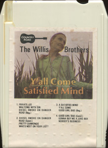 The Willis Brothers: Y'all Come, Satisfied Mind - 8 Track Tape