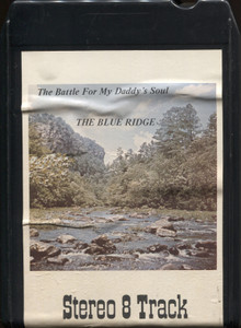 The Blue Ridge Quartet: The Battle for My Daddy's Soul - 8 Track Tape