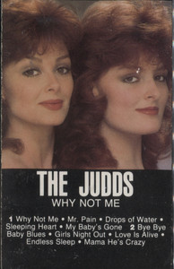 Wynonna and Naomi, The Judds: Why Not Me -  Audio Cassette Tape