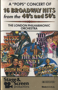 The London Philharmonic Orchestra: A Pops Concert of 16 Broadway Hits of the 40's and 50's -  Audio Cassette Tape