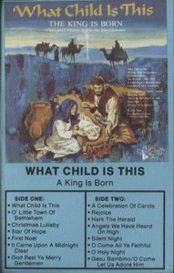 Various Artists: What Child is This, A King is Born - Audio Cassette Tape
