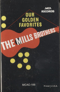 The Mills Brothers: Our Golden Favorites - Audio Cassette Tape