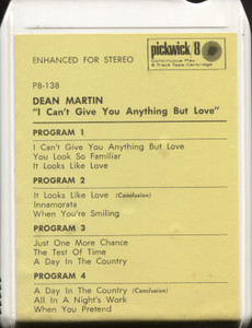 Dean Martin: I Can't Give You Anything but Love - 8 Track Tape