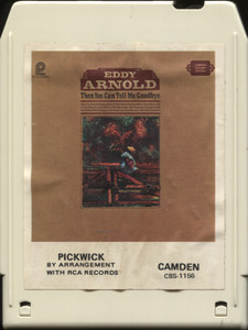 Eddy Arnold: Then You Can Tell Me Goodbye - 8 Track Tape