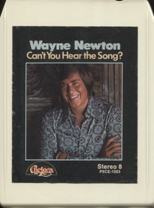 Wayne Newton: Can't You Hear the Song? - 8 Track Tape