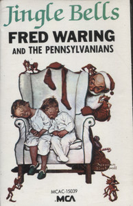 Fred Waring and the Pennsylvanians: Jingle Bells - Audio Cassette Tape