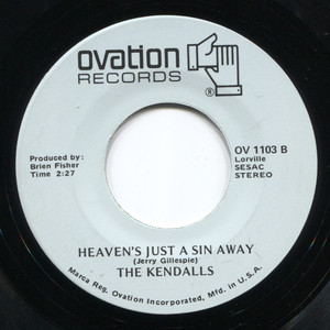 The Kendalls: Heaven's Just a Sin Away / Live and Let Live - 45 rpm Vinyl Record