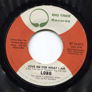 Lobo: Love Me for What I Am / There Ain't No Way - 45 rpm Vinyl Record