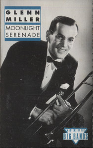 Glenn Miller: Moonlight Serenade - Audio Cassette Tape