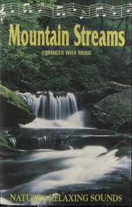 Mountain Streams Enhanced with Music, Nature's Relaxing Sounds - Audio Cassette Tape