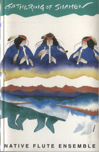 Native Flute Ensemble: Gathering of Shamen - Audio Cassette Tape