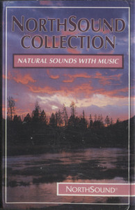 Northsound Collection, Natural Sounds with Music - Audio Cassette Tape