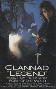 Clannad: Legend, Music from the TV Series Robin of Sherwood - Audio Cassette Tape