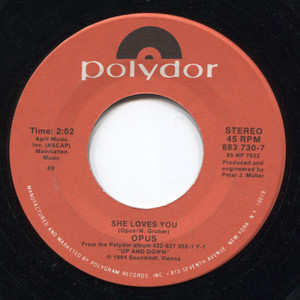 Opus: She Loves You / Live is Life - 45 rpm Vinyl Record