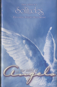 Dan Gibson's Solitudes: In the Midst of Angels - Audio Cassette Tape